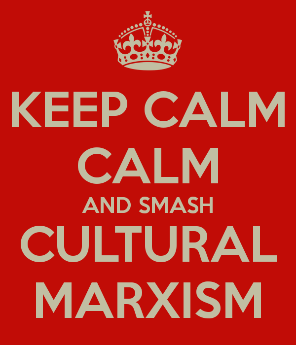 Keep Calm and Smash Cultural Marxism