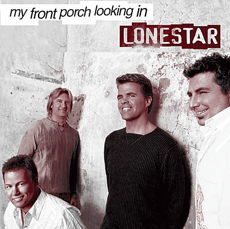 Lonestar_-_My_Front_Porch_Looking_In
