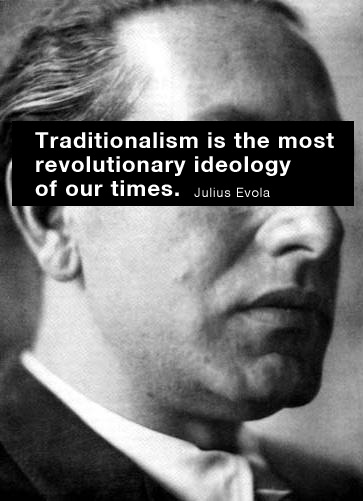 Julius Evola - traditionalism is the most revolutionary ideology of our time