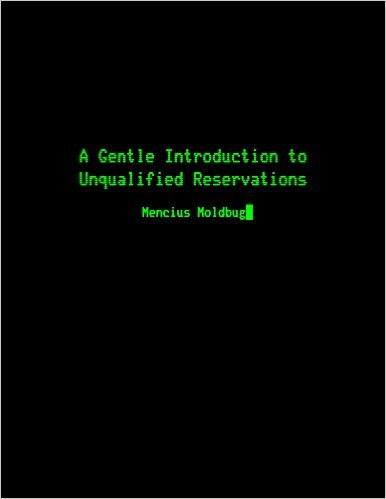 Mencius Moldbug - A Gentle Introduction to Unqualified Reservations