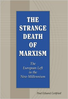 Paul Edward Gottfried - The Strange Death of Marxism - The European Left in the New Millenium
