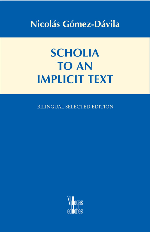 Nicola Gomez Davila Scholia to an Implicit Text Villagas Editores Bilingual Spanish English edition