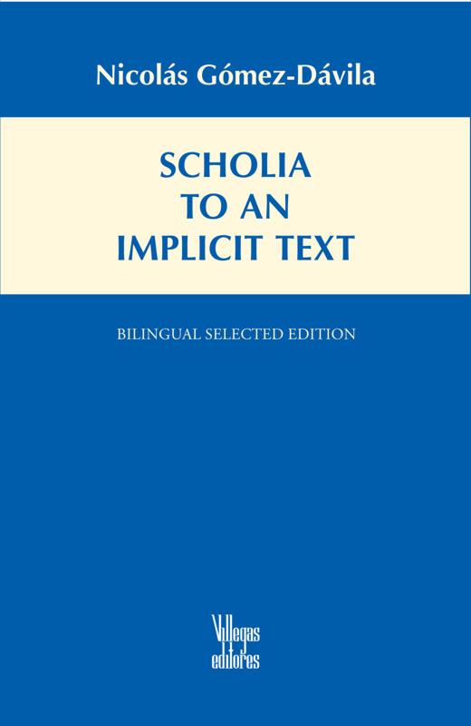 Nicola Gomez Davila Scholia to an Implicit Text Villagas Editores Bilingual Spanish English edition