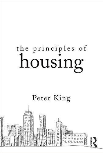 Peter King - The Principles of Housing - Routledge 2015